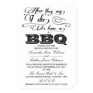 After They Say I Do, Lets Have A BBQ! 13 Cm X 18 Cm Invitation Card