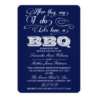 After They Say I Do, Lets Have A BBQ! - Navy Blue 13 Cm X 18 Cm Invitation Card