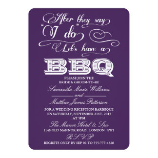 After They Say I Do, Lets Have A BBQ! - Purple 13 Cm X 18 Cm Invitation Card