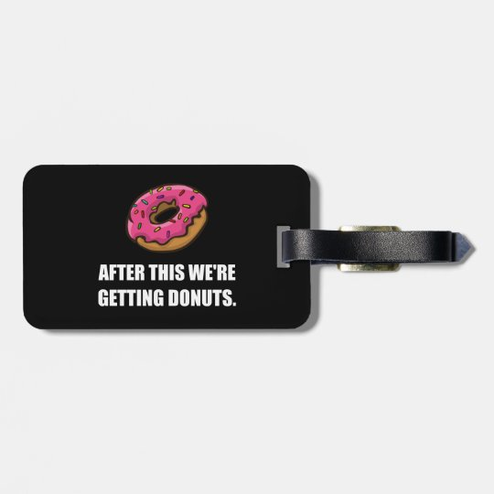After This Getting Doughnuts Bag Tag