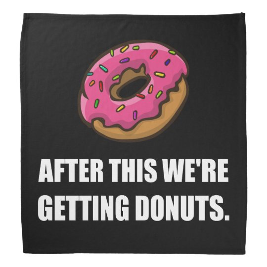 After This Getting Doughnuts Bandana