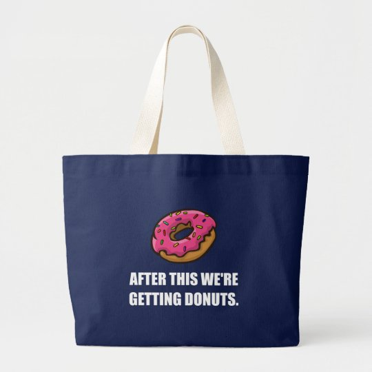 After This Getting Doughnuts Large Tote Bag