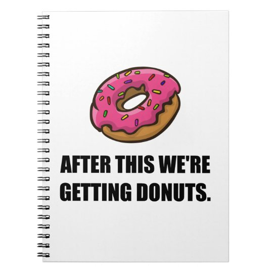 After This Getting Doughnuts Spiral Notebook