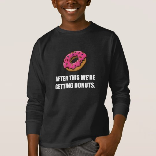 After This Getting Doughnuts T-Shirt