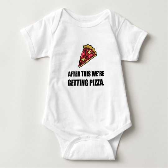 After This Getting Pizza Baby Bodysuit
