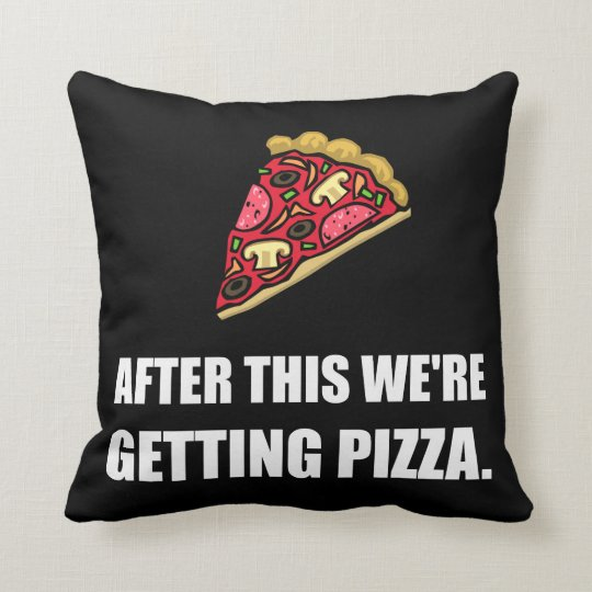 After This Getting Pizza Throw Pillow