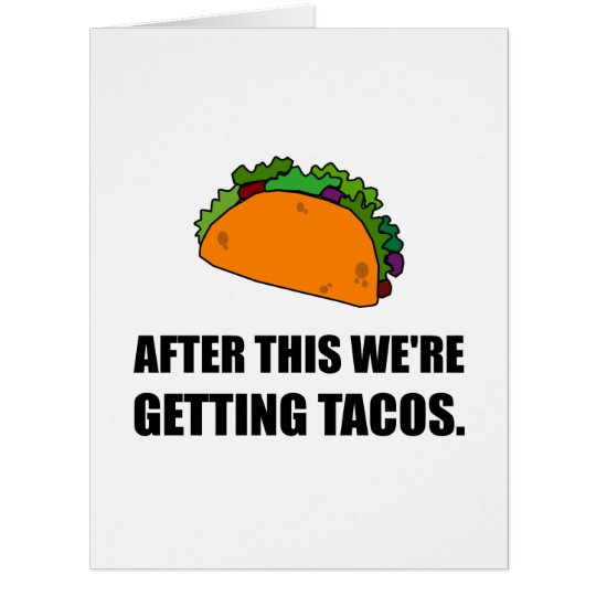 After This Getting Tacos Card
