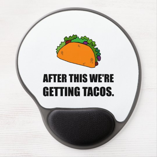 After This Getting Tacos Gel Mouse Pad