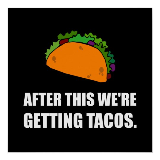 After This Getting Tacos Poster