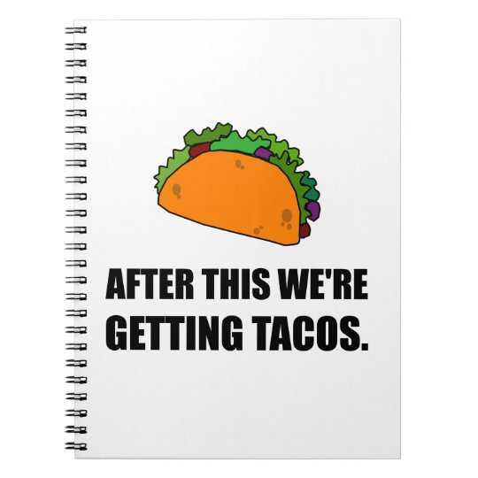 After This Getting Tacos Spiral Notebook