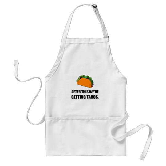 After This Getting Tacos Standard Apron