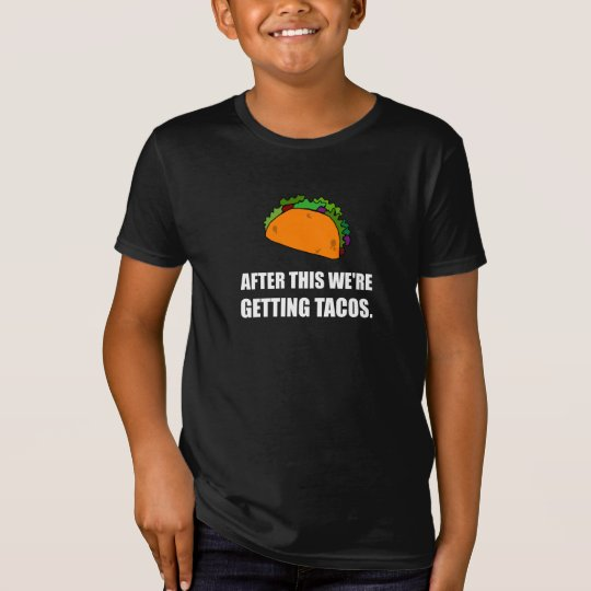 After This Getting Tacos T-Shirt