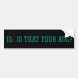 Age 12 bumper sticker