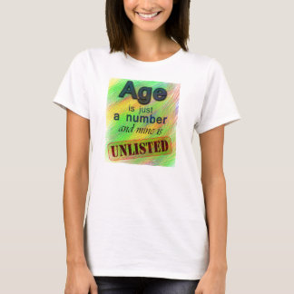 Age is unlisted T-Shirt