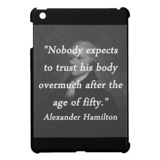 Age of Fifty - Alexander Hamilton iPad Mini Cases