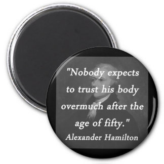 Age of Fifty - Alexander Hamilton Magnet