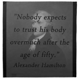 Age of Fifty - Alexander Hamilton Napkin