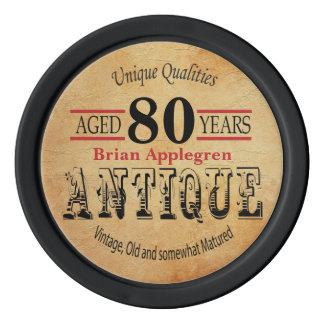 Aged, Antique, Matured, and Vintage 80th Birthday Set Of Poker Chips