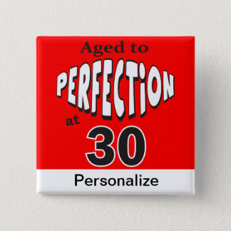 Aged to Perfection at 30 | 30th Birthday 15 Cm Square Badge