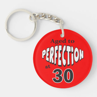 Aged to Perfection at 30 | 30th Birthday Double-Sided Round Acrylic Key Ring