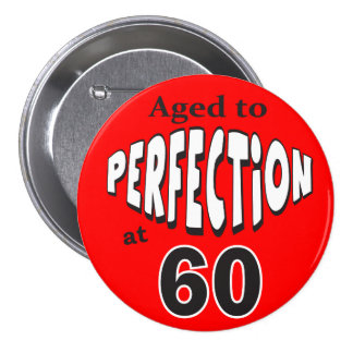 Aged to Perfection at 60 | 60th Birthday 7.5 Cm Round Badge