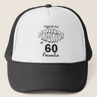 Aged to Perfection at 60 | 60th Birthday DIY Name Trucker Hat