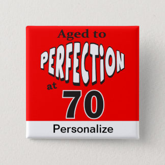 Aged to Perfection at 70 15 Cm Square Badge