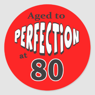 Aged to Perfection at 80 | 80th Birthday Round Sticker