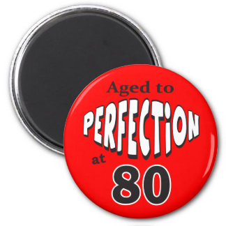 Aged to Perfection at 80 Birthday Theme Magnets