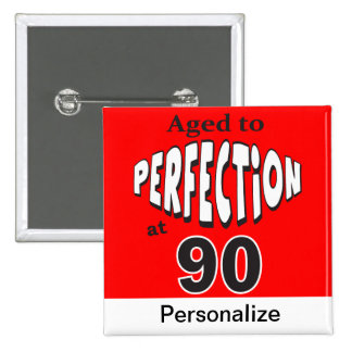 Aged to Perfection at 90 | 90th Birthday 15 Cm Square Badge