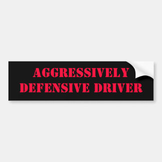 Aggressively Defensive Driver Bumper Sticker