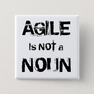 Agile is NOT a NOUN 15 Cm Square Badge