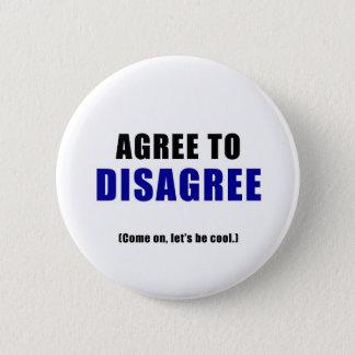 Agree to Disagree 6 Cm Round Badge