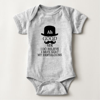Ah Good Sir I Do Believe I Have Shat My Pantaloons Baby Bodysuit