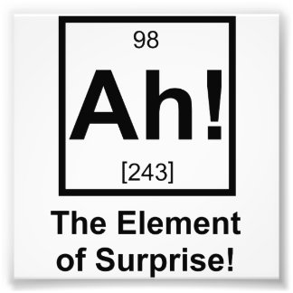 Ah the Element of Surprise Periodic Element Symbol Photo Art