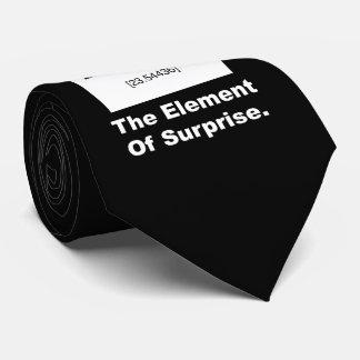 Ah! The element of Surprise Tie