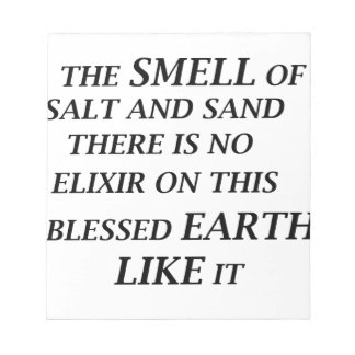 ah the smell of salt and sand there is on elixir o notepad