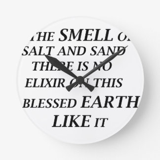 ah the smell of salt and sand there is on elixir o round clock