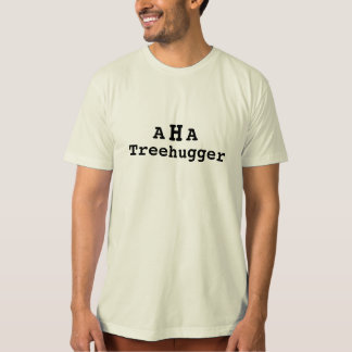 AHA Treehugger Tshirt