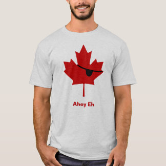 Ahoy Eh...  Canadian Pirate? T-Shirt