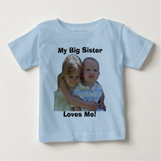 aidan 3, My Big Sister, Loves Me! Baby T-Shirt
