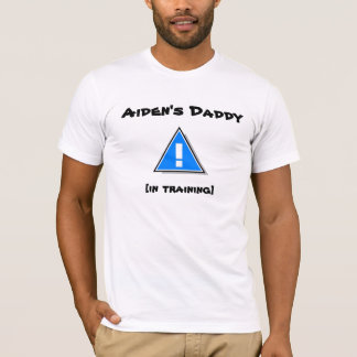 Aiden's Daddy [in training] T-Shirt