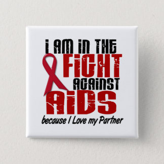 AIDS HIV In The Fight 1 Partner 15 Cm Square Badge