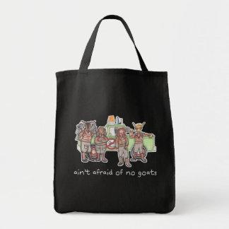 """Ain't Afraid of No Goats"" Grocery Bag"