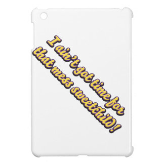 aint got time for your mess iPad mini covers