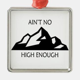 Ain't No Mountain High Enough Metal Ornament