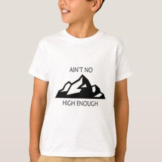 Ain't No Mountain High Enough T-Shirt