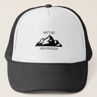 Ain't No Mountain High Enough Trucker Hat