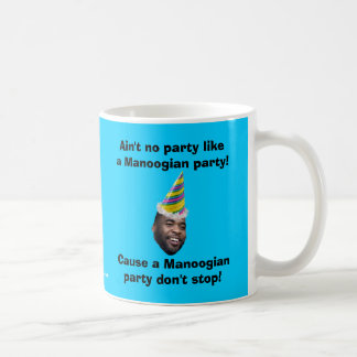 Ain't no party like a Manoogian party! Coffee Mug