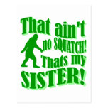 Ain't no squatch that's my sister postcards